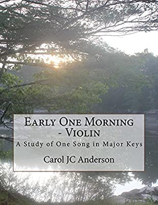 Early One Morning - Violin - Study of One Song in lots of keys