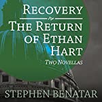 Recovery and the Return of Ethan Hart: Two Novellas | Stephen Benatar