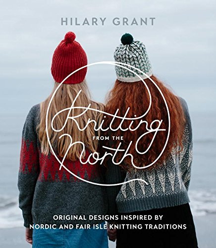 Knitting from the North by Hilary Grant