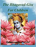 The Bhagavad-Gita (for Children and Beginners), Ramananda Prasad, 1481157884