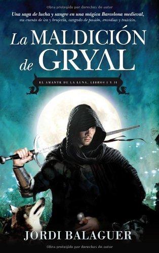 La maldición de Gryal: El Amante de la Luna (Libros I y II)