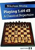 Playing 1.d4 D5: A Classical Repertoire-Nikolaos Ntirlis