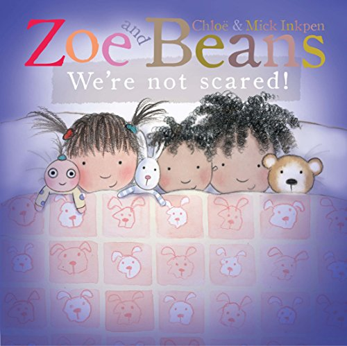 were-not-scared-zoe-and-beans