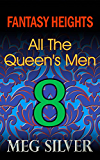 All The Queen's Men (Fantasy Heights Book 8)