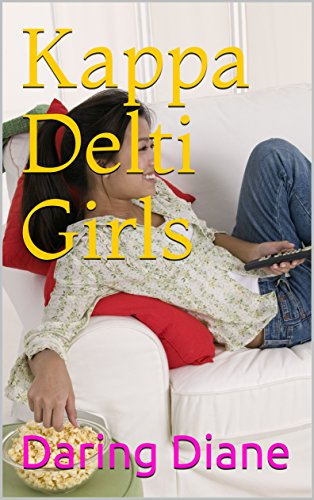 Kappa Delti Girls (Sorority Girls Book 1)