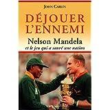 DÉJOUER L'ENNEMI : NELSON MANDELLA ET LE JEU QUI A SAUVÉ UNE NATION