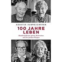 100 Jahre Leben: Hundertjährige geben Antworten auf die großen Fragen