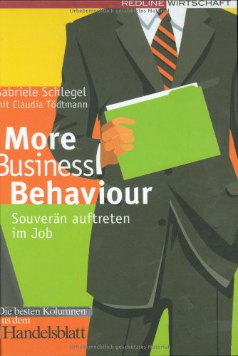 More Business Behaviour: Souverän auftreten im Job
