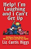 Help! I'm Laughing and I Can't Get Up, Liz Curtis Higgs, 1401605117