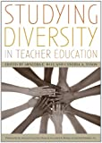 Studying Diversity in Teacher Education, Arnetha F. Ball, 1442204400