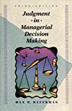 Judgement In Managerial Decision Making, Bazerman, Max H., 0471586439
