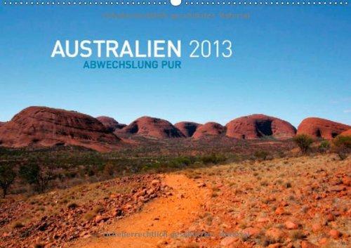 Australien - Abwechslung pur (Wandkalender 2013 DIN A4 quer): Die Vielseitigkeit Australiens in 12 Bildern (Monatskalender, 14 Seiten)
