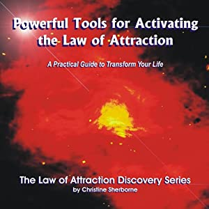 Powerful Tools for Activating The Law of Attraction Audiobook