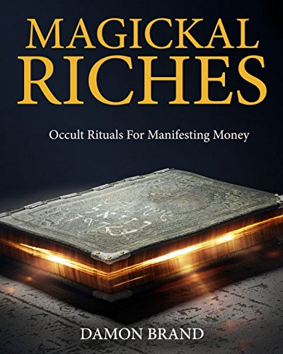 Magickal Riches: Occult Rituals For Manifesting Money [Damon Brand] (Tapa Blanda)