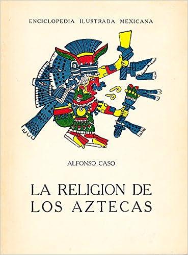 Amazon.com: La Religion de los Aztecas: Alfonso Caso: Books