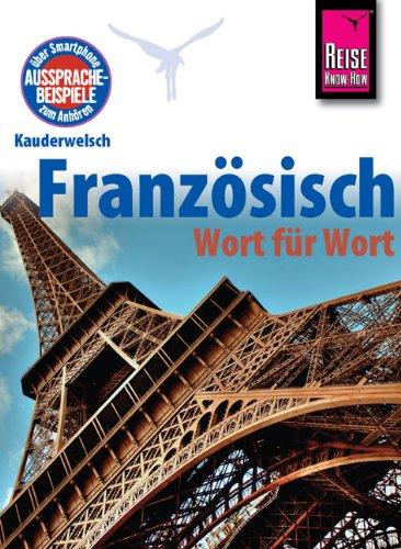 Kauderwelsch, Französisch Wort für Wort Taschenbuch – 31. Oktober 2012 Gabriele Kalmbach Reise Know-How Verlag Bielefeld 3894164921