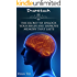 Improve Memory [BrainHack]: The Secret to Unlock Your Brain and Improve Memory That Lasts