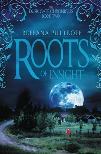 Download Roots of Insight (The Dusk Gate Chronicles) (Volume 2) ebook