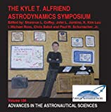 The Kyle T. Alfriend Astrodynamics Symposium, Various, 0877035660