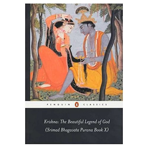 Krishna: the Beautiful Legend of God: (Srimad Bhagavata Purana Book X) (Penguin Classics) (Bk.10)