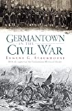 Germantown in the Civil War by Eugene G. Stackhouse front cover