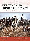 Trenton and Princeton 1776–77: Washington crosses the Delaware (Campaign)