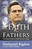 Mitt Romney: Faith of My Fathers
