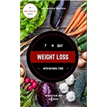 WEIGHT LOSS WITH NATURAL FOOD (7 DAY)