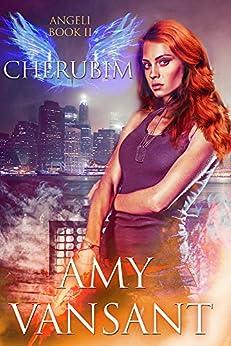 Cherubim: Angeli Book II by [Vansant, Amy]
