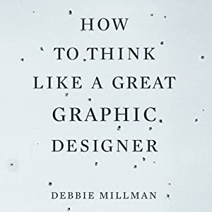 How to Think Like a Great Graphic Designer Audiobook