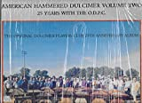 American Hammered Dulcimer Volume Two - 25 Years with the O.D. P. C. 1987 Funfest