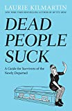 #7: Dead People Suck: A Guide for Survivors of the Newly Departed