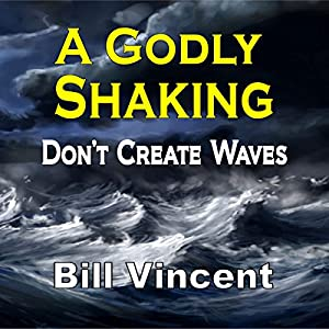 A Godly Shaking: Don't Create Waves Audiobook