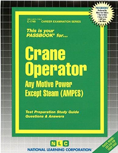 Crane Operator (Any Motive Power Except Steam)(Passbooks) (Career Examination Series) (Motif Crane)