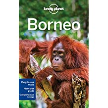 Lonely Planet Borneo 4th Ed.: 4th Edition