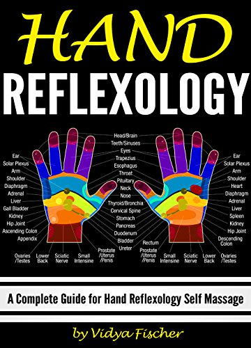 Hand Reflexology: A Complete Guide for Hand Reflexology Self -