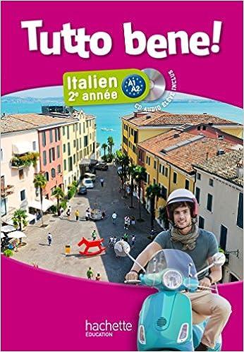 Livres Tutto bene! 2e année - Italien - Livre de l'élève + CD audio élève inclus - Edition 2014 pdf ebook