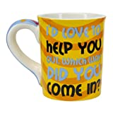 "Tumbleweed Sarcastic Mug ""I'd Love To Help You Out, Which Way Did You Come In?"""