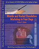 Missile and Rocket Simulation Workshop in Four
