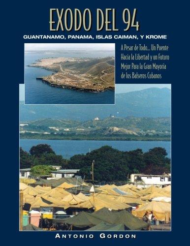 Exodo del 94: Guantanamo, Panama, Islas Caiman y Krome (Spanish Edition) [Antonio Gordon] (Tapa Blanda)
