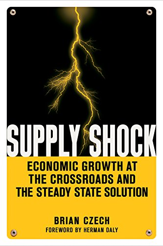 Supply Shock: Economic Growth at the Crossroads and the Steady State Solution (State Supply)