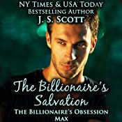 The Billionaire's Salvation: The Billionaire's Obsession - Max | J. S. Scott
