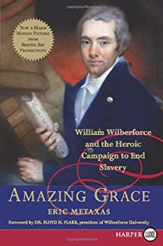 Amazing Grace: William Wilberforce and the Heroic Campaign to End Slavery 0061173886 Book Cover