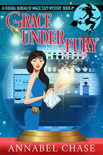 Grace Under Fury (Federal Bureau of Magic Cozy Mystery Book 4) by [Chase, Annabel]
