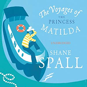 The Voyages of the Princess Matilda Audiobook