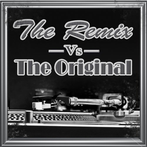 The Remix Vs. The Original [Ex...
