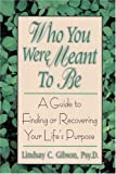 Who You Were Meant to Be, Lindsay C. Gibson, 0882821873