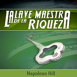 La Llave Maestra de la Riqueza [The Master Key to Wealth]