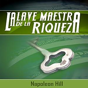 La Llave Maestra de la Riqueza [The Master Key to Wealth] Audiobook