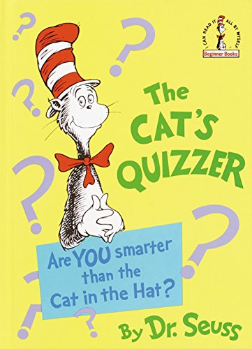 The Cat's Quizzer: Are You Smarter Than the Cat in the Hat? (Beginner Books(R)) (Cat In The Hat Activities For Kindergarten)
